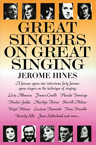Great Singers on Great Singing: A Famous Opera Star Interviews 40 Famous Opera Singers on the Technique of Singing (Lime