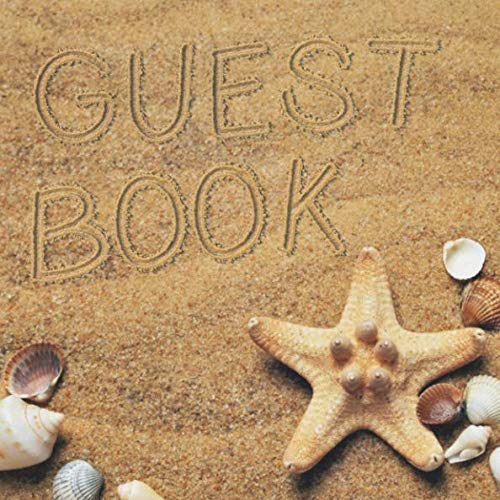 Guest Book: Beach Sign in Book - Words Written in Sand with Shells and Starfish Memory Book for Beach House, Wedding, Baby Shower, Birthday Party, ... & Comments in & Lines for Name and Address -