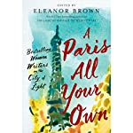 A Paris All Your Own: Best-Selling Women Writers on the City of Light | Eleanor Brown - editor
