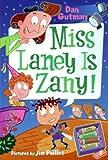 Miss Laney Is Zany!, Dan Gutman, 0061554170