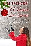 A Chance for Snow (Copperhead Creek – Australian Romance Book 5)