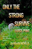 Only the Strong Survive Large Print (Spirit Animal Large Print Book 7)