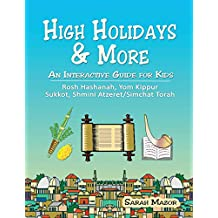 High Holidays & More: An Interactive Guide for Kids: Rosh Hashanah, Yom Kippur, Sukkot, Shmini Atzeret/Simchat Torah