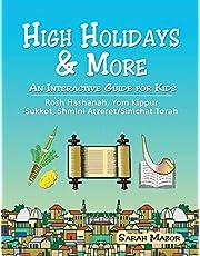 High Holidays & More: An Interactive Guide for Kids: Rosh Hashanah, Yom Kippur, Sukkot, Shmini Atzeret/Simchat Torah