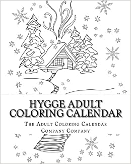 Hygge Adult Coloring Calendar: 2018: The Adult Coloring ...