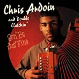 Gon'Be Jus'Fine by Chris Ardoin & Double Cross (1997) Audio CD