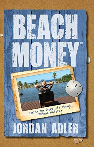 Beach Money: Creating Your Dream Life Through Network Marketing by Jordan Adler - Gardens Palm Mall Beach The