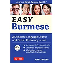 Easy Burmese: A Complete Language Course and Pocket Dictionary in One (Fully Romanized, Free Online Audio and English-Burmese and Burmese-English Dictionary)