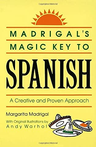 Madrigal's Magic Key to Spanish: A Creative and Proven Approach (A Guide To Spanish)