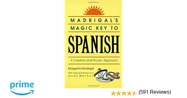 Madrigal's Magic Key to Spanish: A Creative and Proven Approach ...
