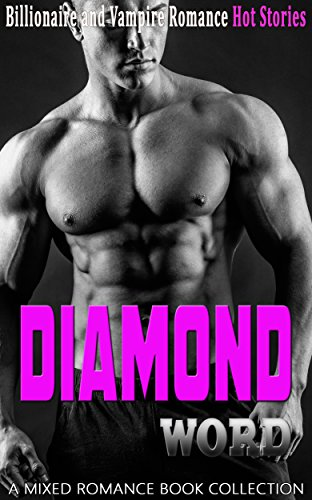 Diamond Word: Billionaire and Vampire Romance (A Mixed Romance Book Collection)