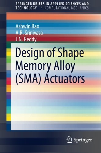Design of Shape Memory Alloy (SMA) Actuators (SpringerBriefs in Applied Sciences and Technology)