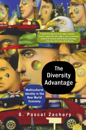 The Diversity Advantage: Multicultural Identity In The New World Economy (New Cosmopolitans and the Competitive Edge: Pi