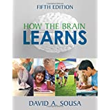 How the Brain Learns by David A. Sousa (2016-12-02)