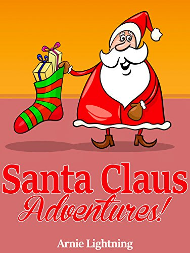 Santa Claus Adventures: Christmas Stories, Christmas Jokes, Games, and More!