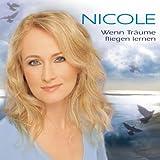 Nicole - Wenn Träume Fliegen Lernen