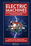 Electric Machines: Modeling, Condition Monitoring, and Fault Diagnosis, Hamid A. Toliyat, Subhasis Nandi, Seungdeog Choi, Homayoun Meshgin-Kelk, 0849370272