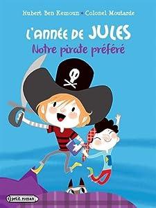 """Afficher """"L'année de Jules Notre pirate préféré"""""""