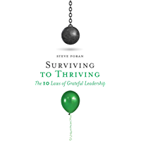 Surviving To Thriving: The 10 Laws of Grateful Leadership (English Edition)