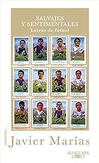 Salvajes y sentimentales: Letras de futbol (Spanish Edition)