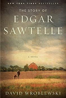 The Story of Edgar Sawtelle: A Novel (P.S.) by [Wroblewski, David]