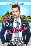 The Brawny Billionaire (Clean Billionaire Beach Club Romance Book 2)