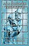 img - for As A Prisoner Thinketh book / textbook / text book