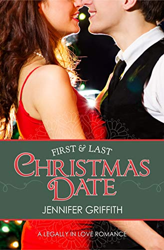 First & Last Christmas Date: A Legally in Love Romance