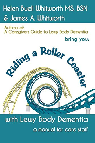 Riding A Roller Coaster with Lewy Body Dementia: A Manual for Staff ()