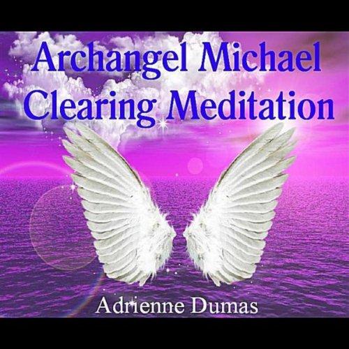 Archangel Michael Clearing Meditation by Adrienne Dumas on ...