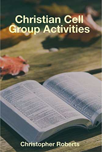 Cell Activity - Christian Cell Group Activities: 52 Prepared Activities
