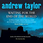 Waiting for the End of the World   Andrew Taylor