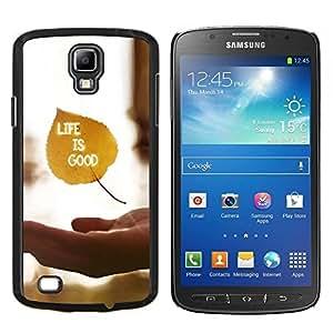 """Be-Star Único Patrón Plástico Duro Fundas Cover Cubre Hard Case Cover Para Samsung i9295 Galaxy S4 Active / i537 (NOT S4) ( La vida es buena"""" )"""