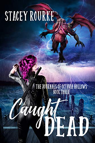 Caught Dead (The Journals of Octavia Hollows Book 3) by [Rourke, Stacey]
