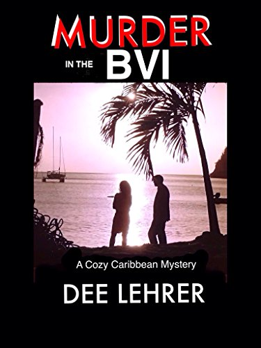 MURDER in the BVI (Caribbean Adventure Series Book 3) by [Lehrer, Dee]