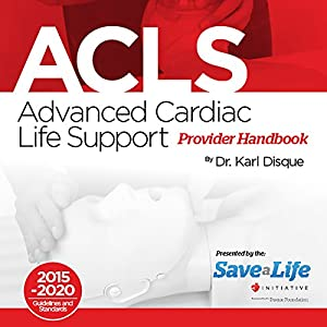 Amazon advanced cardiac life support acls provider handbook amazon advanced cardiac life support acls provider handbook audible audio edition guy thillet dr karl disque st mastering books fandeluxe Images