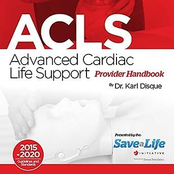 amazon com advanced cardiac life support acls provider handbook rh amazon com Printable ACLS Algorithms 2016 Printable ACLS Algorithms 2016