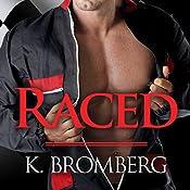 Raced | K. Bromberg