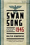 A monumental work of history that captures the last days of the Third Reich as never before.      Swansong 1945 chronicles the end of Nazi Germany and World War II in Europe through hundreds of letters, diaries, and autobiographical accounts ...