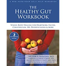 The Healthy Gut Workbook: Whole-Body Healing for Heartburn, Ulcers, Constipation, IBS, Diverticulosis, and More