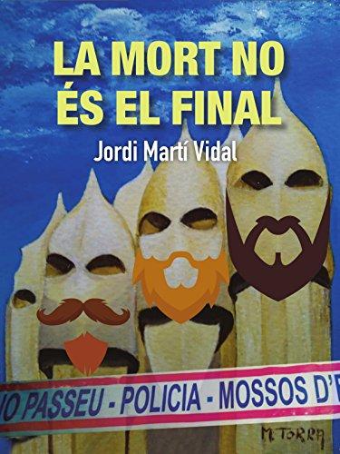 La mort no és el final (Catalan Edition)