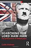 Searching for Lord Haw-Haw (Routledge Studies in Fascism and the Far Right)