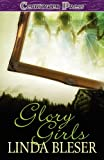Glory Girls, Linda Bleser, 1419959263