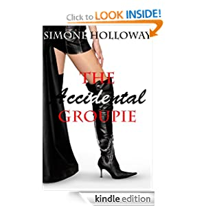 The Accidental Groupie: Bundle 1 (New Adult, Rock Star Sex) Simone Holloway