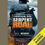 Tomorrow War: Serpent Road: The Chronicles of Max, Book 2 by J. L. Bourne, Kevin T. Collins