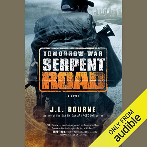 Tomorrow War: Serpent Road: The Chronicles of Max, Book 2 by J. L. Bourne
