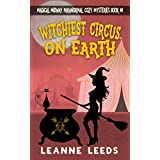 Witchiest Circus on Earth (Magical Midway Paranormal Cozy Series Book 1)