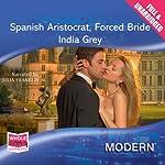Spanish Aristocrat, Forced Bride   India Grey