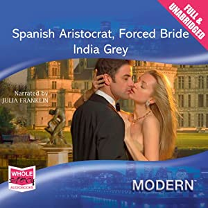 Spanish Aristocrat, Forced Bride Audiobook