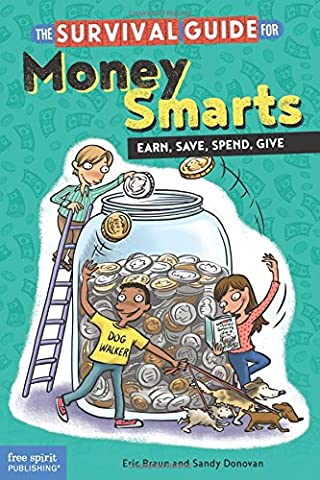 The Survival Guide for Money Smarts: Earn, Save, Spend, Give (The Tough Kids Social Skills)